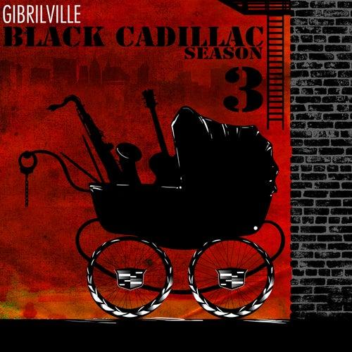 Black Cadillac Season 3 de Gibrilville