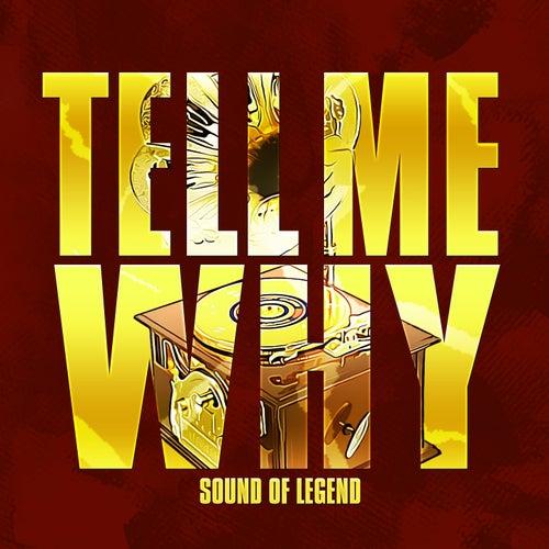 Tell Me Why de Sound Of Legend