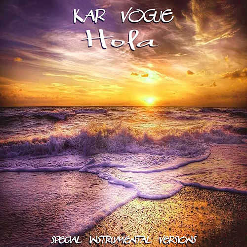Hola (Special Instrumental Versions) de Kar Vogue