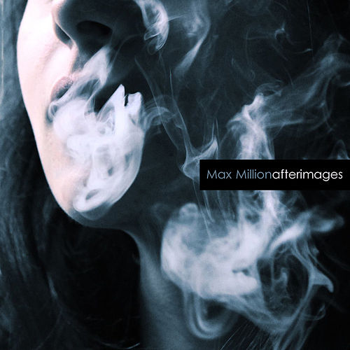 Afterimages by Max Million