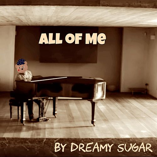 All of Me de Dreamy Sugar