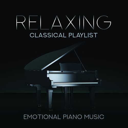 Relaxing Classical Playlist: Emotional Piano Music di Various Artists