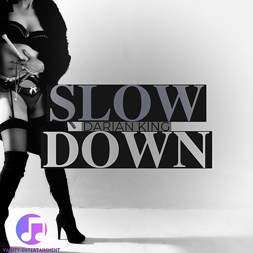 Slow Down by Darian King
