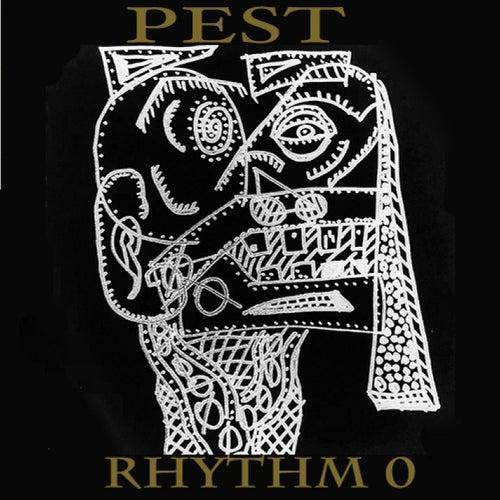 Rhythm 0 by Pest