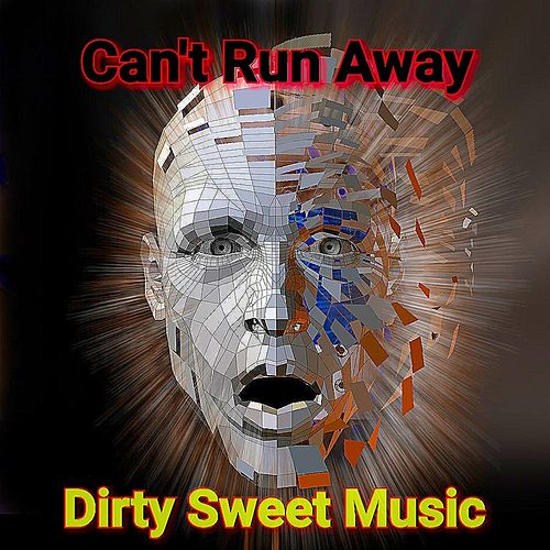 Can't Run Away by DirtySweetSound