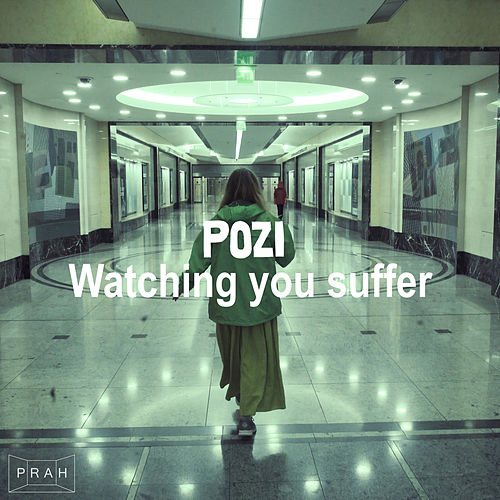 Watching You Suffer von Pozi