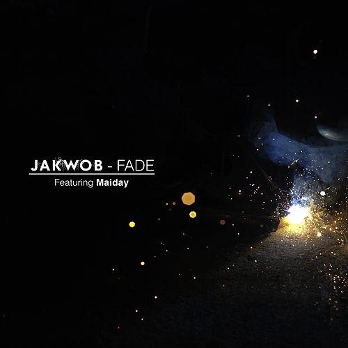 Fade (Sane Beats Remix) by Jakwob