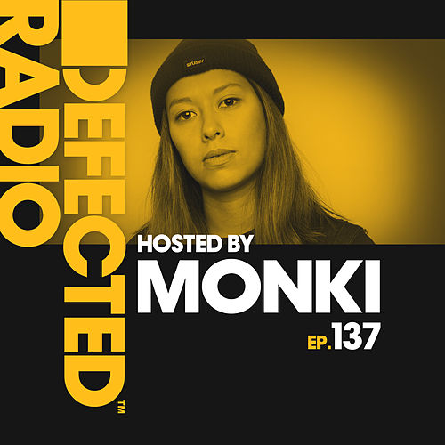 Defected Radio Episode 137 (hosted by Monki) von Various Artists