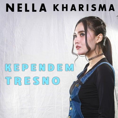 Kependem Tresno by Nella Kharisma