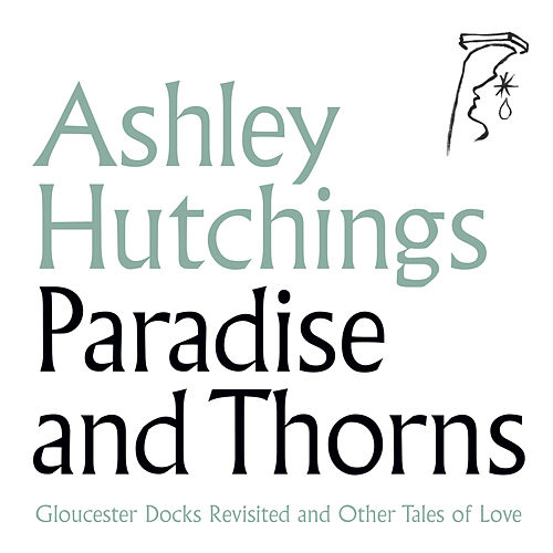 Paradise and Thorns by Ashley Hutchings