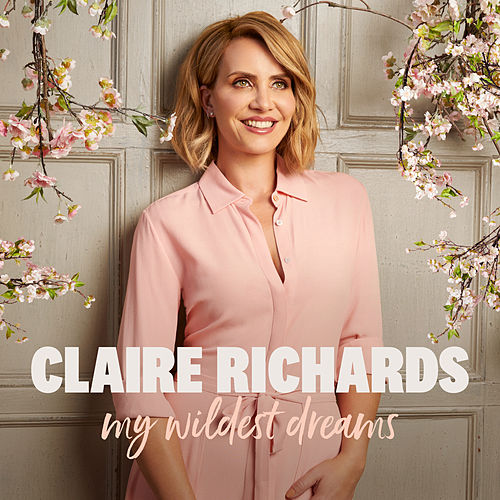 My Wildest Dreams (Deluxe) by Claire Richards