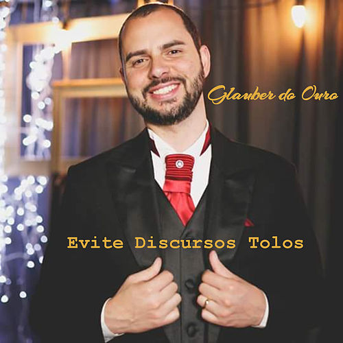 Evite Discursos Tolos by Glauber Do Ouro