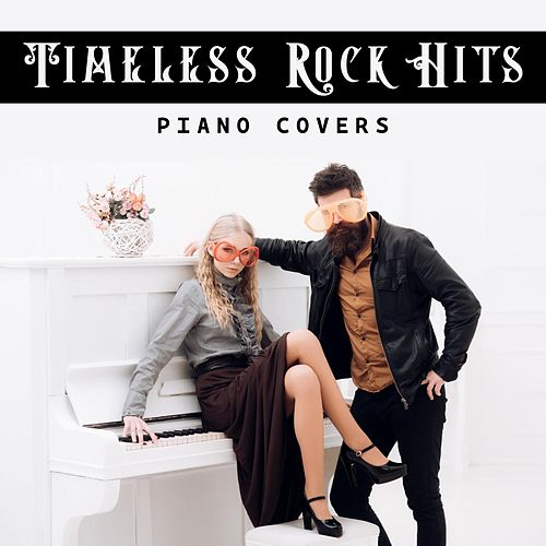Timeless Rock Hits Piano Covers de Various Artists