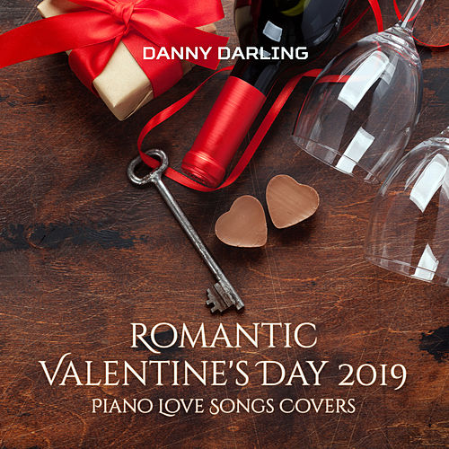 Romantic Valentine's Day 2019: Piano Love Songs Covers di Danny Darling