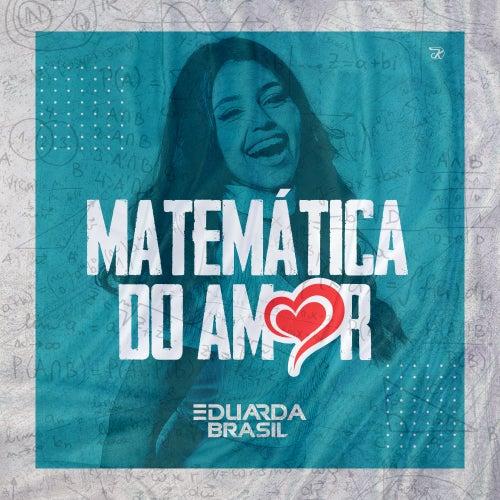 Matem??tica do Amor von Eduarda Brasil