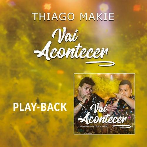 Vai Acontecer (Playback) de Thiago Makie