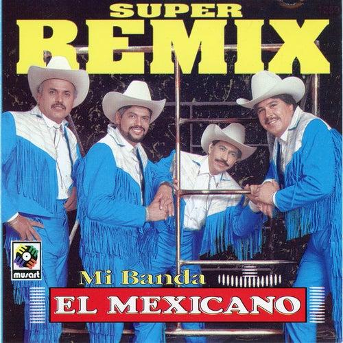 Súper Remix de Mi Banda El Mexicano