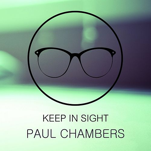 Keep In Sight von Paul Chambers