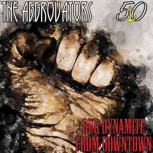Striker Selects Dub Dynamite from Downtown (Bunny 'Striker' Lee 50th Anniversary Edition) de The Aggrovators