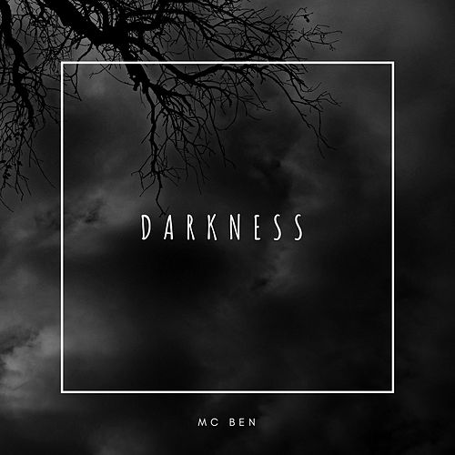 Darkness by Mc Ben