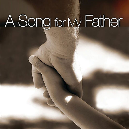 A Song For My Father de Various Artists