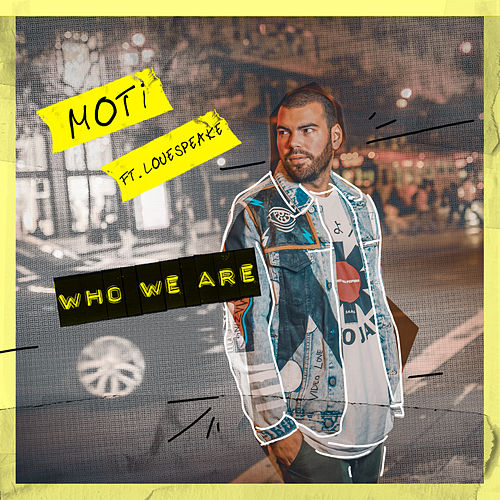 Who We Are by MOTi