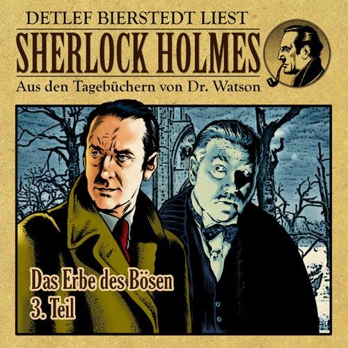 Das Erbe des B??sen 3. Teil (Sherlock Holmes : Aus den Tageb??chern von Dr. Watson) von Sherlock Holmes
