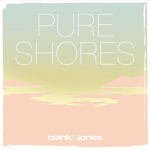 Pure Shores (METROMIX Remix) von Blank & Jones