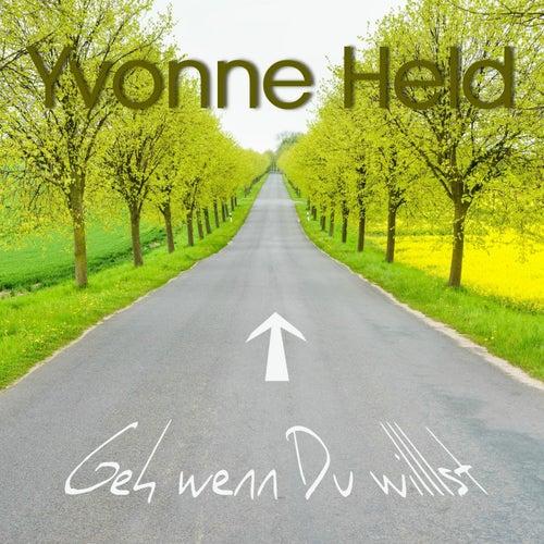 Geh wenn du willst von Yvonne Held