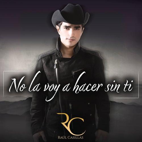 No La Voy A Hacer Sin Ti de Raúl Casillas