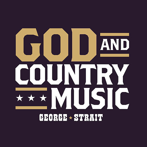 God And Country Music de George Strait