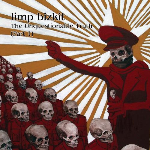 The Unquestionable Truth de Limp Bizkit
