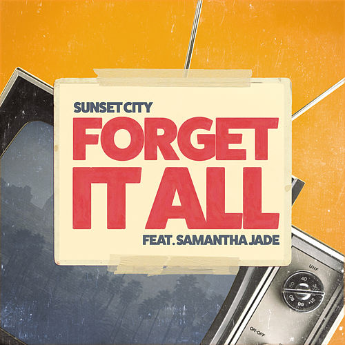 Forget It All de Sunset City!