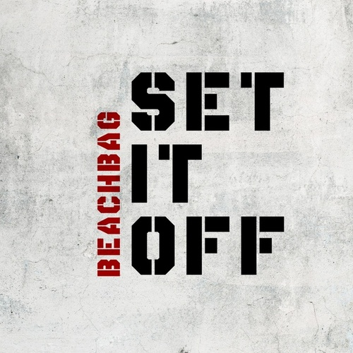 Set It Off von Beachbag