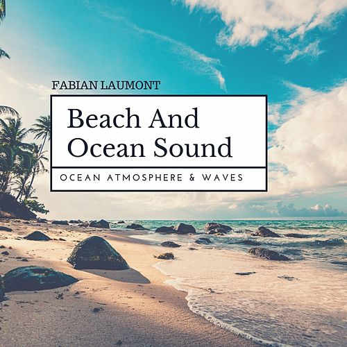 Beach and Ocean Sound (Ocean Atmosphere & Waves) de Fabian Laumont