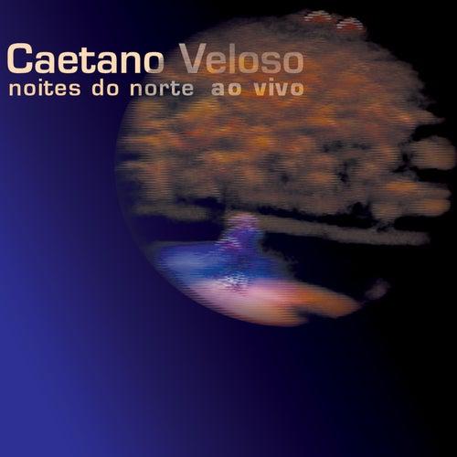 Noites Do Norte Ao Vivo (Ao Vivo) de Caetano Veloso