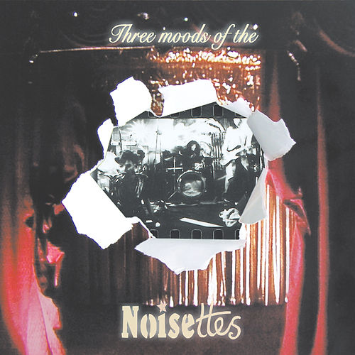Three Moods Of The Noisettes (EP) by Noisettes