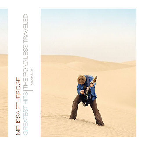 Greatest Hits: The Road Less Traveled by Melissa Etheridge