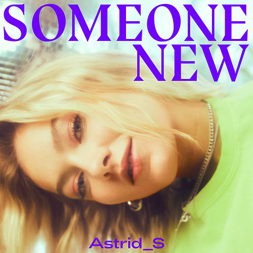 Someone New by Astrid S