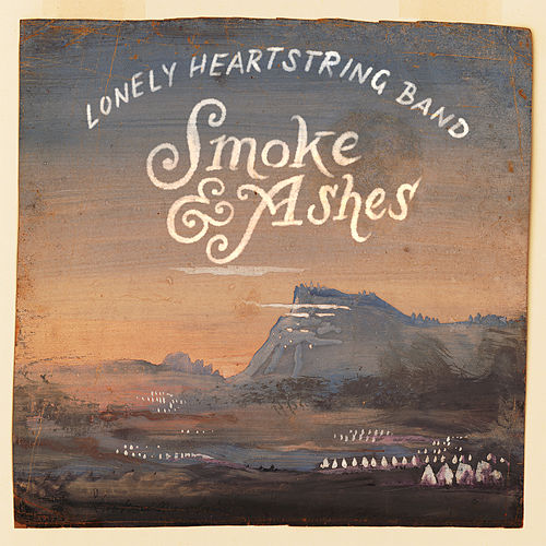 Smoke & Ashes de The Lonely Heartstring Band