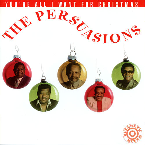 You're All I Want For Christmas de The Persuasions