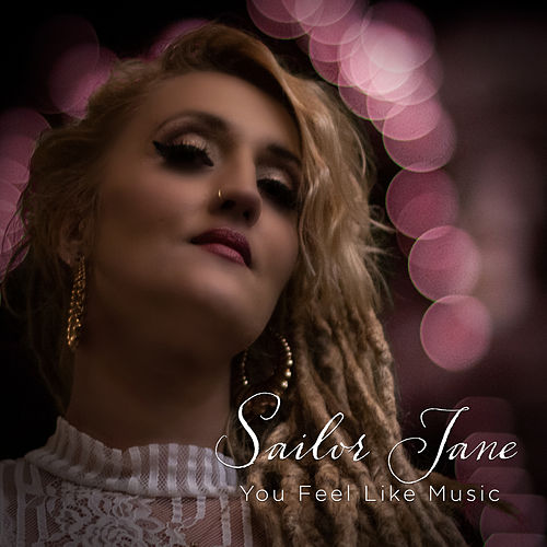 You Feel Like Music by Sailor Jane