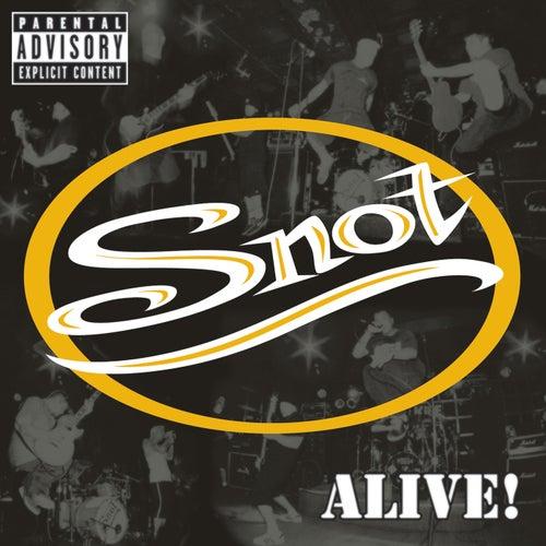 Alive de Snot