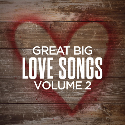 Great Big Love Songs, Volume 2 de Various Artists