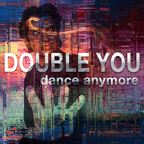 Dance Anymore (Remixes) de Double You