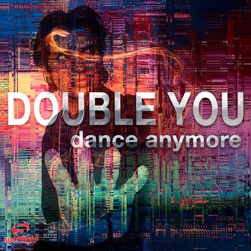 Dance Anymore (Remixes) de Double You
