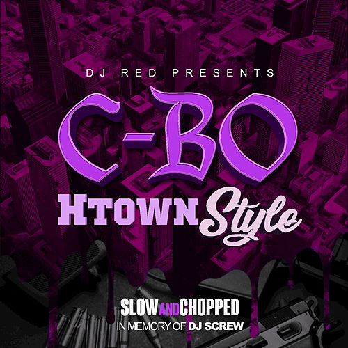 Dj Red Presents: C-BO Htown Style (Slow and Chopped) by C-BO