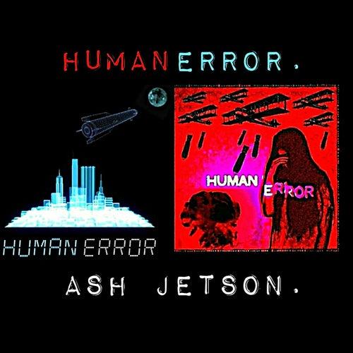 Human Error. von Ash Jetson