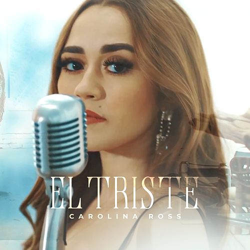 El Triste by Carolina Ross