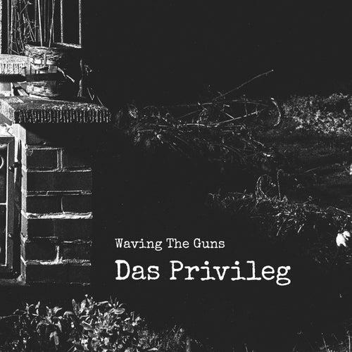 Das Privileg de Waving The Guns